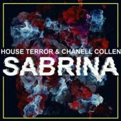 House Terror X Chanell Collen - Sabrina (Original Mix)